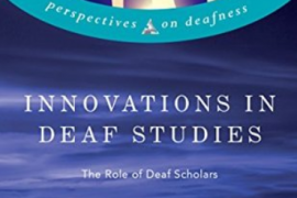 """The image shows the cover of the book entitled """"Innovations in Deaf Studies: The Role of Deaf Scholars"""" edited by Annelies Kusters, Maartje De Meulder, and Dai O'Brien"""