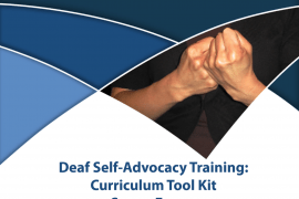 "Cover of the training manual entitled ""Deaf Self-Advocacy Training: Curriculum Tool Kit, Second Edition, Trainer Version"" with the logo for NCIED (National Consortium of Interpreter Training Centers). Above the title is an abstract design in medium and dark blue, along with a photograph of two hands held in the shape of the sign for ""advocacy"""