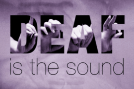 "Image is taken from news article on Deaf accessibility at the University of Alabama. The background is patterned like swirls of gray smoke. The primary title of the article, ""DEAF is the sound"", is show in black. The letters of the word ""DEAF"" are capped and are very thick. Inside each letter of the word ""DEAF"", you can see part of a hand forming the finger spelling hand shape for that letter."