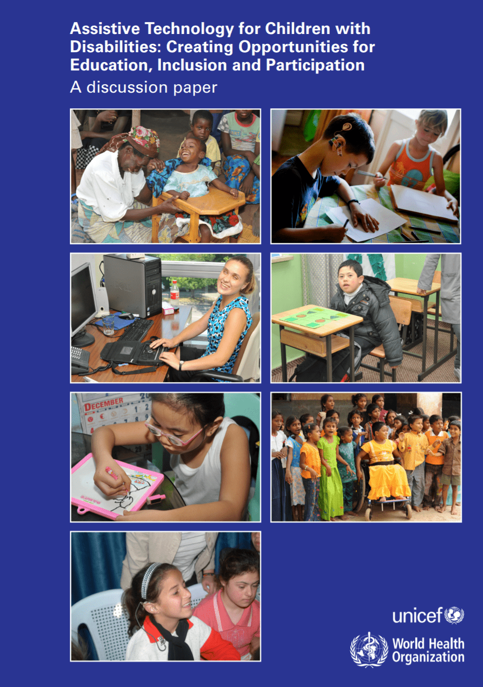 """Image shows screen shot of the cover of the publication entitled """"Assistive technology for children with disabilities: Creating Opportunities for Education, Inclusion and Participation: A Discussion Paper"""""""