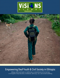 """Cover for report """"Empowering Deaf Youth & Civil Society in Ethiopia: Allying with local leaders in delivering a comprehensive set of services to strengthen Deaf education, livelihoods, advocacy, care, and overall wellbeing"""""""