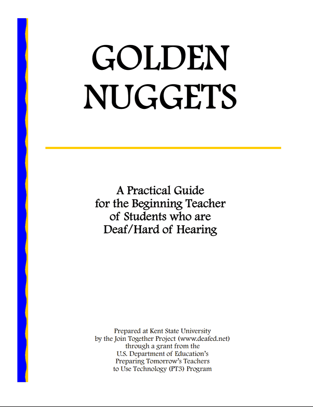 "The cover of the publication entitled ""Golden Nuggets: A Practical Guide for the Beginning Teacher of Students who are Deaf/Hard of Hearing."""