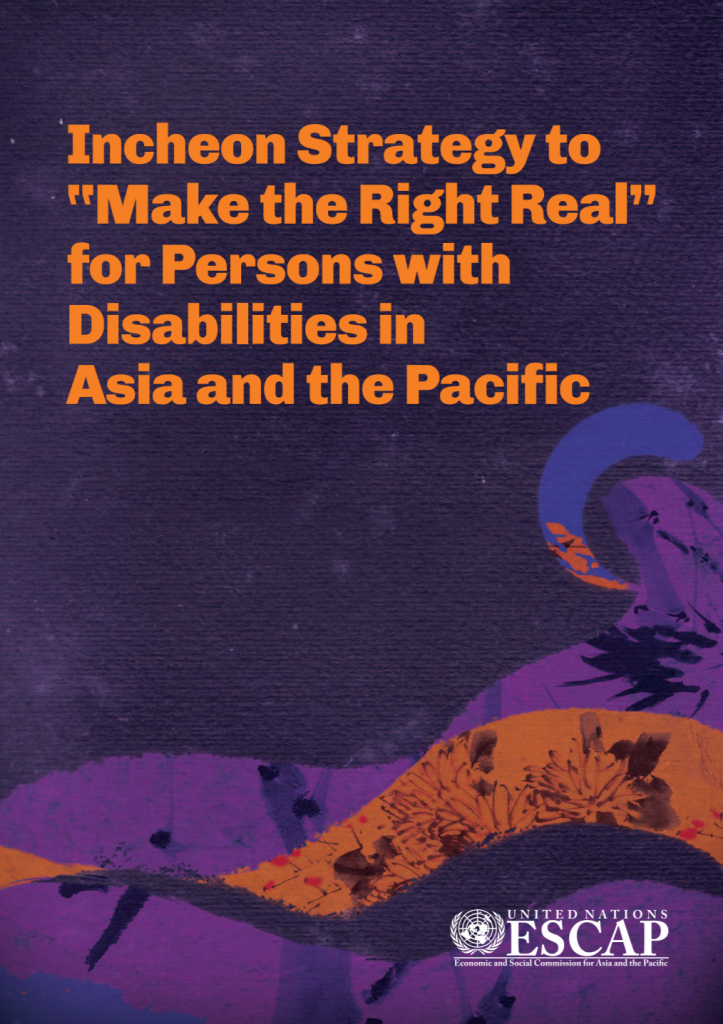 """Cover for the publication """"Incheon Strategy to 'Make the Right Real' for Persons with Disabilities in Asia and the Pacific"""""""