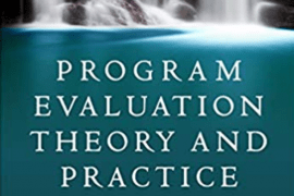 """Cover for the text book entitled """"Program Evaluation Theory and Practice, Second edition, A Comprehensive Guide"""""""