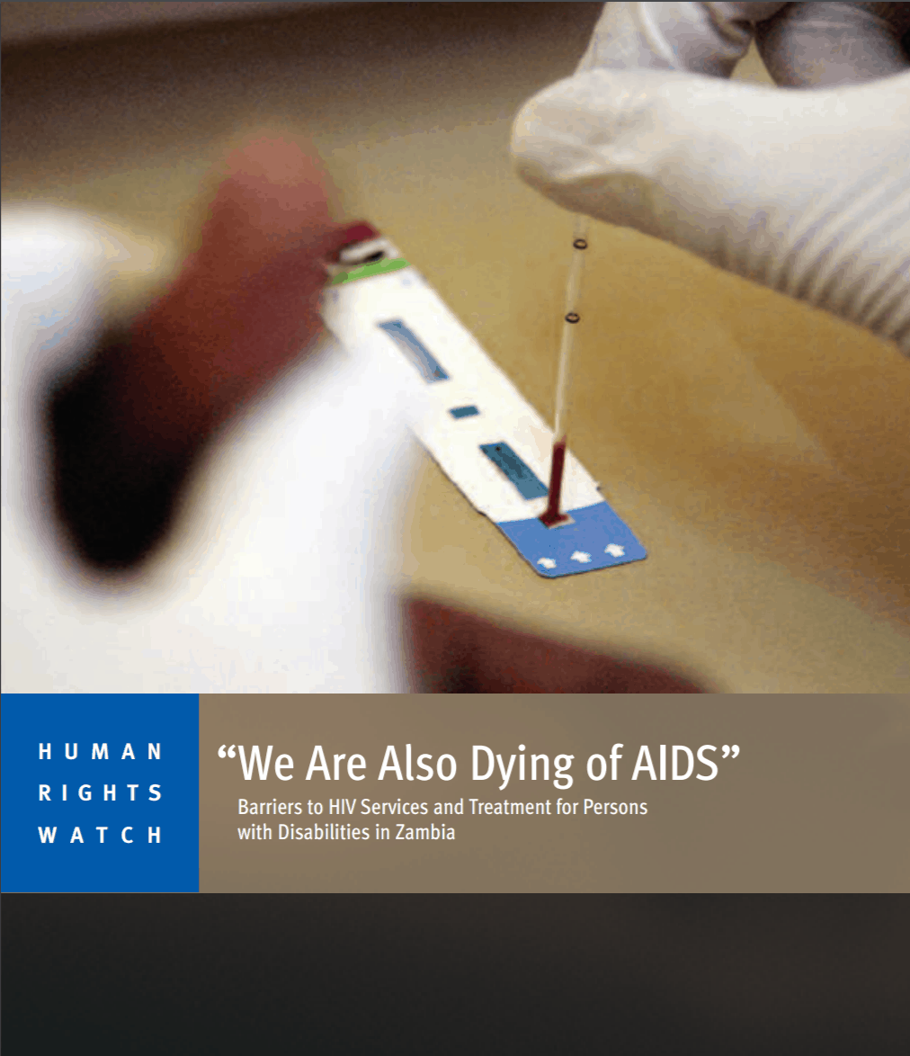 """Cover of the publication """"We Are Also Dying of AIDS"""" Barriers to HIV Services and Treatment for Persons with Disabilities in Zambia, by Human Rights Watch"""