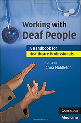 """Cover for """"Working with Deaf People: A Handbook for Healthcare Professionals"""" by Anna Middleton"""