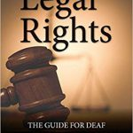"Cover of the book entitled ""Legal Rights: The Guide for Deaf and Hard of Hearing People"""