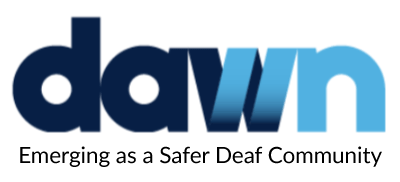 "Logo for DAWN shows the acronym at top in lower case letters, then the slogan ""Emerging as a Safer Deaf Community"" at bottom."