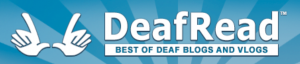 """The logo for DeafRead has a drawing of a pair of hands signing """"vlog"""" to the left of the name. Below the name of the site is the motto """"Best of Deaf Blogs and Vlogs"""""""