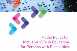 """Cover for the publication entitled """"Model Policy for Inclusive ICTs in Education for Persons with Disabilities"""". A photo of a page printed in braille is at the top of the cover."""