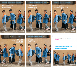 "Cover of the UNICEF publication ""State of the World's Children 2013: Children with Disabilities"" in six languages, English, French, Spanish, Arabic, Turkey, and Russian"